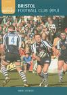 Bristol Football Club (RFU) (Classic Matches) Cover Image