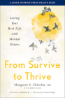 From Survive to Thrive: Living Your Best Life with Mental Illness (Johns Hopkins Press Health Books) Cover Image