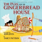 The Plan for the Gingerbread House: A STEM Engineering Story Cover Image