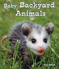 Baby Backyard Animals (All about Baby Animals) Cover Image