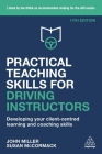 Practical Teaching Skills for Driving Instructors: Developing Your Client-Centred Learning and Coaching Skills Cover Image