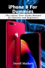iPhone 8 For Dummies: The Latest User Guide Manual for Seniors and Beginners Cover Image