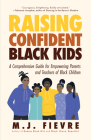 Raising Confident Black Kids: A Comprehensive Guide for Empowering Parents and Teachers of Black Children Cover Image