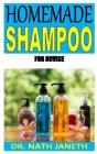 Homemade Shampoo for Novice: Beginners guides to making homemade shampoo Cover Image