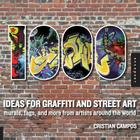 1,000 Ideas for Graffiti and Street Art: Murals, Tags, and More from Artists Around the World (1000 Series) Cover Image