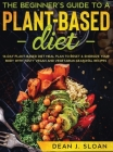 Plant Based Diet: 14-Day Plant-Based Diet Meal Plan to Reset & Energize Your Body with Tasty Vegan and Vegetarian Seasonal Recipes Cover Image