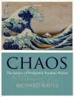 Chaos: The Science of Predictable Random Motion Cover Image