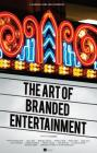 A Cannes Lions Jury Presents: The Art of Branded Entertainment Cover Image