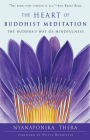 The Heart of Buddhist Meditation: The Buddha's Way of Mindfulness Cover Image