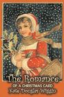 The Romance of a Christmas Card by Kate Douglas Wiggin, Fiction, Historical, United States, People & Places, Readers - Chapter Books Cover Image