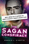 The Sagan Conspiracy: NASA's Untold Plot to Suppress the People's Scientist's Theory of Ancient Aliens Cover Image