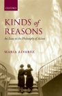 Kinds of Reasons: An Essay in the Philosophy of Action Cover Image
