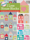 Block-Buster Quilts - I Love House Blocks: 14 Quilts from an All-Time Favorite Block Cover Image