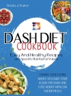 Dash Diet Cookbook: Change Your Eating Habits to Lower Your Blood Pressure and Lose Weight with Low Sodium Meals (FULL-COLOR EDITION) Cover Image