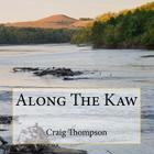 Along The Kaw: A Journey Down the Kansas River Cover Image
