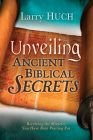 Unveiling Ancient Biblical Secrets: Receiving the Miracles You Have Been Waiting for Cover Image