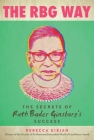 The RBG Way: The Secrets of Ruth Bader Ginsburg's Success (Women in Power) Cover Image