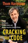 Cracking the Code: How to Win Hearts, Change Minds, and Restore America's Original Vision Cover Image