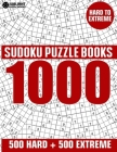 1000 Sudoku Puzzles 500 Hard & 500 Extreme: Hard to Extreme Sudoku Puzzle Book for Adults with Answers Cover Image