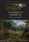 A Companion to Australian Art (Blackwell Companions to Art History) Cover Image