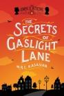 The Secrets of Gaslight Lane: The Gower Street Detective: Book 4 (Gower Street Detective Series) Cover Image