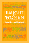 Taught by Women: Poems as Resistance Language New and Selected Cover Image