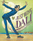 Just Being Dalí: The Story of Artist Salvador Dalí Cover Image