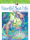 Creative Haven Fanciful Sea Life Coloring Book (Creative Haven Coloring Books) Cover Image
