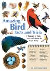Amazing Bird Facts and Trivia: A Treasury of Facts and Trivia about the Avian World Cover Image