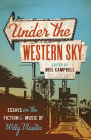 Under the Western Sky: Essays on the Fiction and Music of Willy Vlautin Cover Image