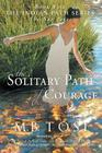 The Solitary Path of Courage Cover Image