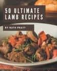 50 Ultimate Lamb Recipes: Lamb Cookbook - The Magic to Create Incredible Flavor! Cover Image