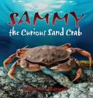 Sammy the Curious Sand Crab Cover Image