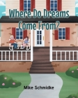 Where Do Dreams Come From? Cover Image