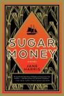 Sugar Money: A Novel Cover Image