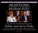 Ask and It Is Given: An Introduction to the Teachings of Abraham-Hicks Cover Image