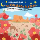 Dreaming of the Colorado Plateau: Counting Down Around the Town Cover Image