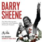 Barry Sheene: The Official Photographic Celebration of the Legendary Motorcycle Champion Cover Image