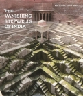 The Vanishing Stepwells of India Cover Image