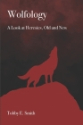 Wolfology: A Look at Heresies, Old and New Cover Image