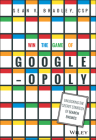 Win the Game of Googleopoly: Unlocking the Secret Strategy of Search Engines Cover Image