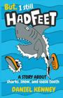 But, I Still Had Feet: A Story About Sharks, Snow, and Loose Teeth Cover Image
