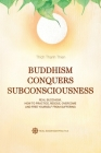 Buddhism Conquers Subconsciousness: Real Buddhism Cover Image