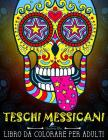 Teschi Messicani: Libro Da Colorare Per Adulti: Dia de los muertos Cover Image