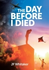 The Day Before I Died Cover Image