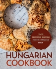 Hungarian Cookbook: Taste Delicious European Cooking Hungarian Style Cover Image