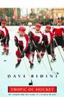 Tropic Of Hockey: My Search for the Game in Unlikely Places Cover Image