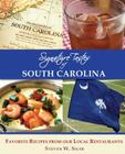 Signature Tastes of South Carolina: Favorite Recipes of our Local Restaurants Cover Image