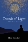 Threads of Light: A Yoga Tapestry Cover Image