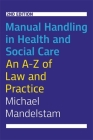 Manual Handling in Health and Social Care, Second Edition: An A-Z of Law and Practice Cover Image
